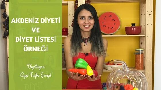 Akdeniz Diyeti ve Diyet Listesi Örneği - Diyetisyen Ayşe Tuğba Şengel