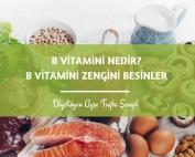 B Vitamini Nedir, Hangi Besinlerde Bulunur, Faydaları Nelerdir? - Diyetisyen Ayşe Tuğba Şengel