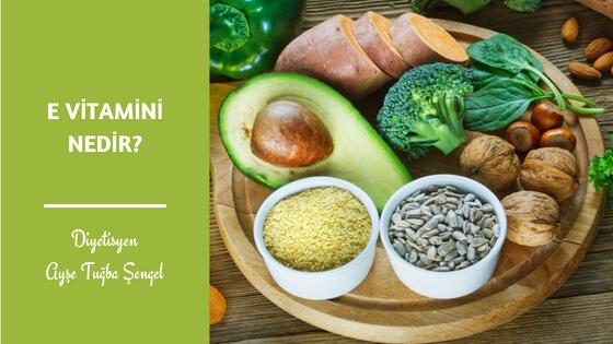 E Vitamini Nedir, Yararları Nelerdir ve Hangi Besinlerde Bulunur? - Diyetisyen Ayşe Tuğba Şengel