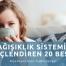 Bağışıklık sistemini güçlendiren besinler - Diyetisyen Ayşe Tuğba Şengel
