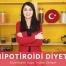 Hipotiroidi Beslenme Tedavisi ve Örnek Hipotiroidi Diyeti - Diyetisyen Ayşe Tuğba Şengel